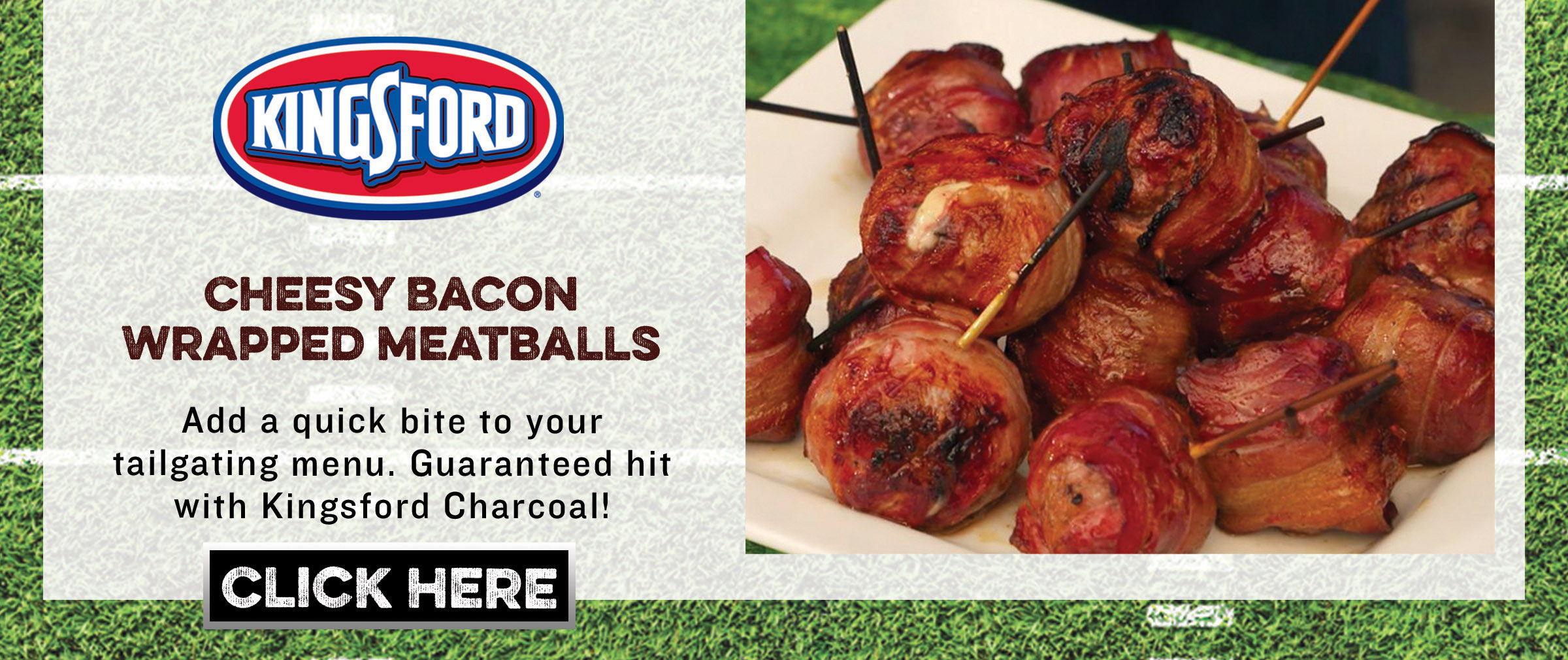 Kingsford - Cheesy Bacon Wrapped Meatballs